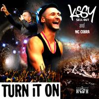 Kissy Sell Out - Turn It On Featuring MC Cobra