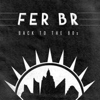 Fer BR - Back To The 80s LP
