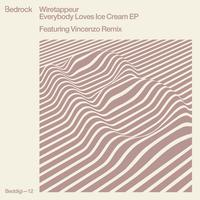 Wiretappeur - Everybody Loves Ice Cream EP