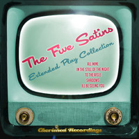 The Five Satins - The Five Satins - The Extended Play Collection