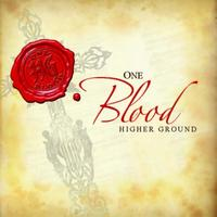 Higher Ground - One Blood