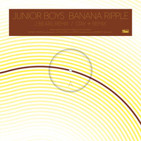 Junior Boys - Banana Ripple (Remixes)