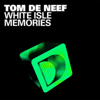 Tom de Neef - White Isle Memories