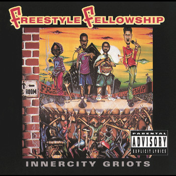 Freestyle Fellowship - Innercity Griots (Explicit)
