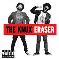 The Knux - Eraser (Explicit)