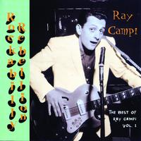 Ray Campi - Rockabilly Rebellion: The Very Best Of Ray Campi Vol. 1