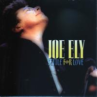 Joe Ely - Settle For Love