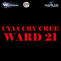 Ward 21 - Cyaa Cry Cree