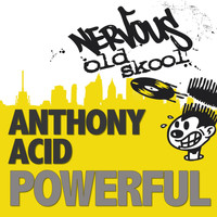 Anthony Acid - Powerful