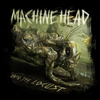 Machine Head - Unto The Locust (Special Edition)