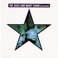 The Jesus And Mary Chain - Automatic (Expanded Version [Explicit])