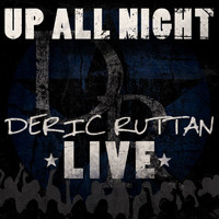 Deric Ruttan - Up All Night - Deric Ruttan Live