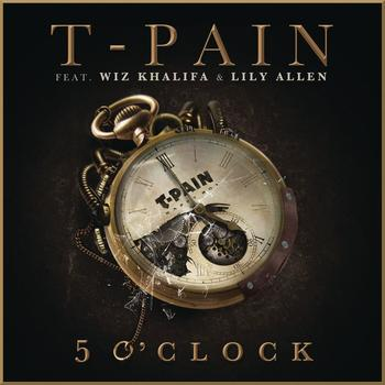 T-Pain feat. Lily Allen & Wiz Khalifa - 5 O'Clock (Explicit)
