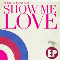 Kate Havnevik - Show Me Love