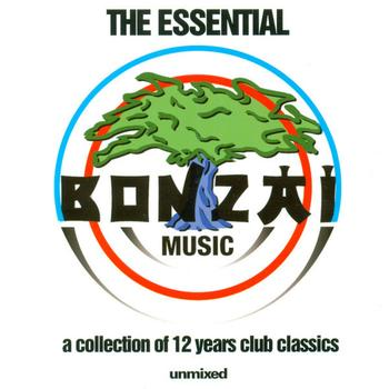 Various Artists - The Essential Bonzai Music - A Collection Of 12 Years Club Classics - Full Length Unmixed Edition
