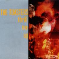 The Toasters - Thrill Me Up