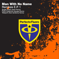 Man With No Name - Remixes E.P. 1