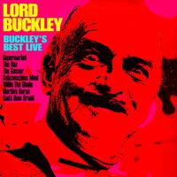 Lord Buckley - Buckley's Best Live