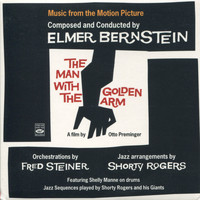 Shorty Rogers - The Man With the Golden Arm (Original Motion Picture Soundtrack)
