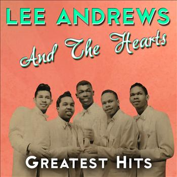 Lee Andrews & The Hearts - Greatest Hits