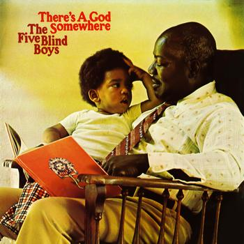 The Five Blind Boys Of Mississippi - There's A God Somewhere