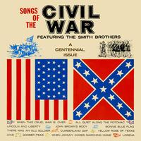 The Smith Brothers - Songs Of The Civil War (A Centennial Issue)