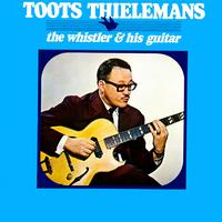 Toots Thielemans - The Whistler & His Guitar