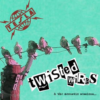Tesla - Twisted Wires & The Acoustic Sessions