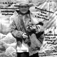 LiL LuLu - LiLLuLu & Mellowman Boom Boom She Like it Like That