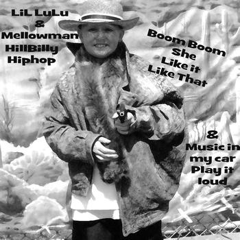 LiL LuLu - LiLLuLu & Mellowman Boom Boom She Like it Like That (Explicit)