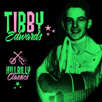 Tibby Edwards - Hillbilly Classics