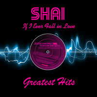 Shai - If I Ever Fall In Love - Greatest Hits