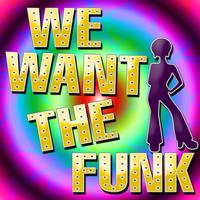 The Yesteryears - We Want The Funk