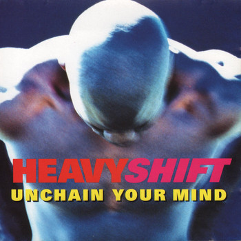 Heavyshift - Unchain Your Mind