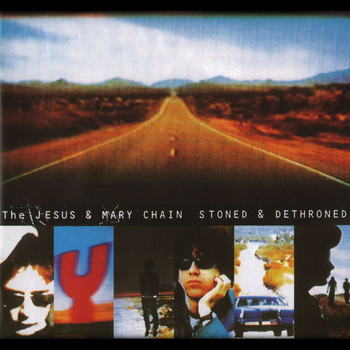 The Jesus And Mary Chain - Stoned and Dethroned (Expanded Version [Explicit])
