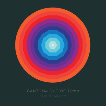 Cantoma - Out of Town (The Remixes)