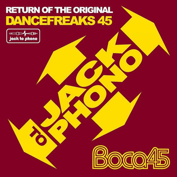 Boca 45 - Return Of The Original Dancefreaks Part 1
