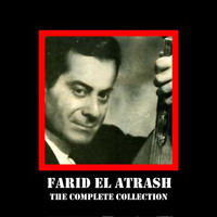 Farid El Atrash - Complete Collection