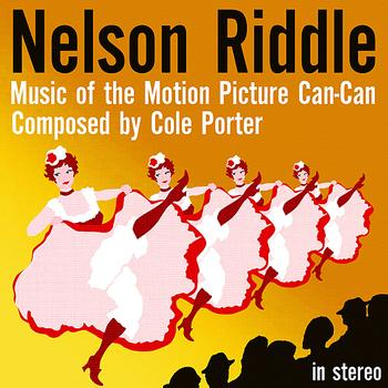 Nelson Riddle - Music of the Motion Picture Can-Can (Stereo)