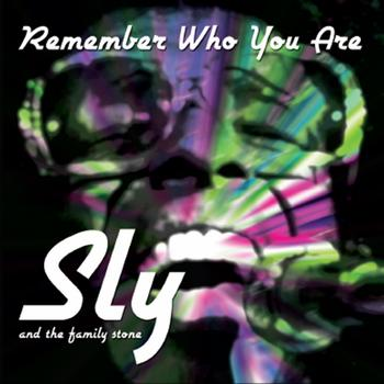 Sly & The Family Stone - Remember Who You Are