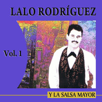 Lalo Rodríguez - Y La Salsa Mayor Volume 1