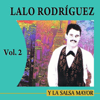 Lalo Rodríguez - Y La Salsa Mayor Volume 2