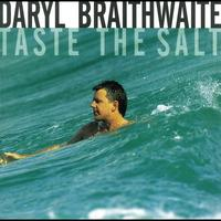 Daryl Braithwaite - Taste The Salt