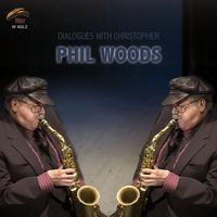 Phil Woods - Dialogues With Christopher
