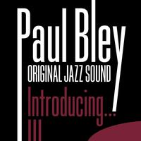 Paul Bley - Introducing... (Original Jazz Sound)