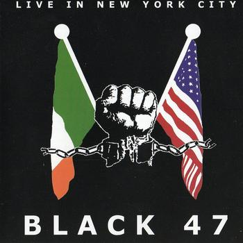 Black 47 - Live In New York City
