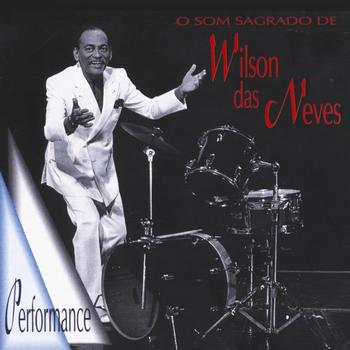 Wilson Das Neves - O Som Sagrado de Wilson das Neves