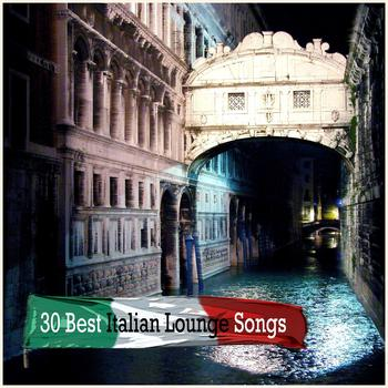 Various Artists - 30 Best Italian Lounge Songs