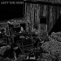 Left For Dead - It Ends...