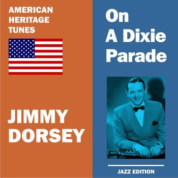 Jimmy Dorsey - On a Dixie Parade